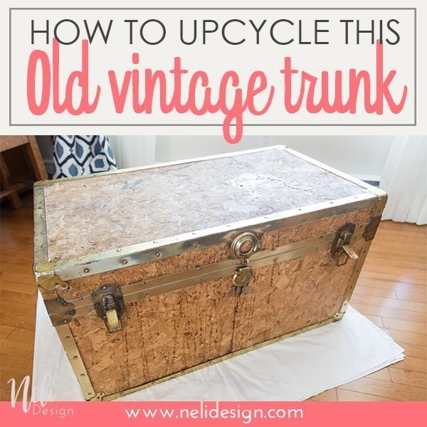 "Pinterest image saying ""How to upcycle this Old vintage trunk"""