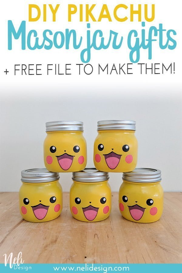 Pinterest image saying DIY Pikachu Mason jar gifts + free file to make them!