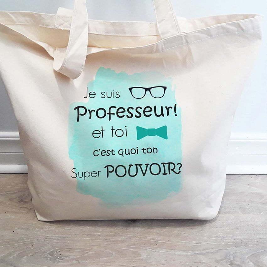 Sac en cotton avec l'inscription : Je suis professeur et toi c'est quoi ton super pouvoir?
