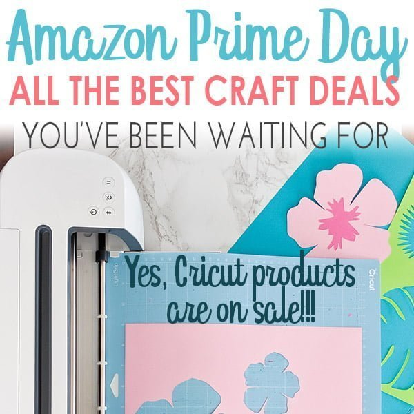image saying Amazon Prime Day all the best craft deals you've been waiting for. Yes, Cricut products are on sale!
