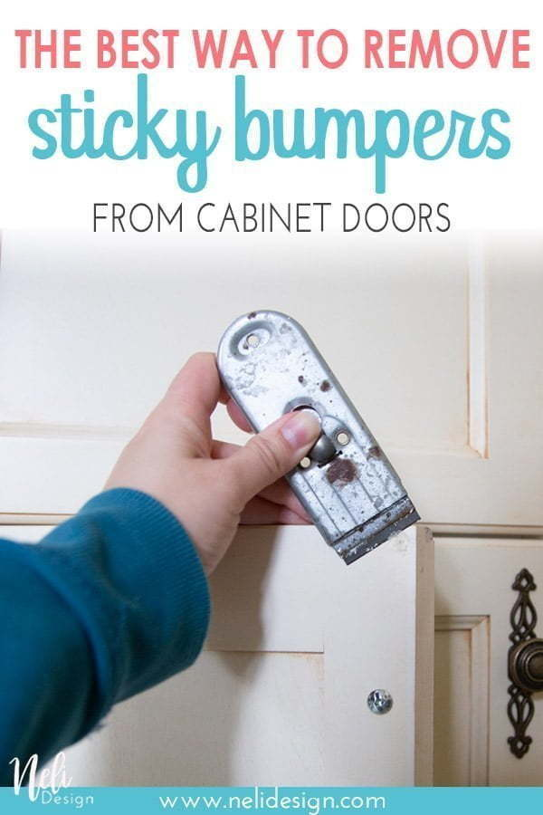 Pinterest image saying The best way to remove sticky bumpers from cabinet doors