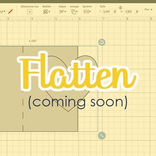 Flatten (coming soon)