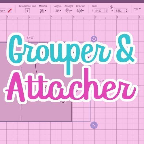 Grouper et attacher