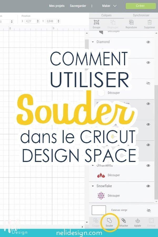 Image pinterest où il est écrit : Comment utiliser Souder dans le Cricut Design Space.
