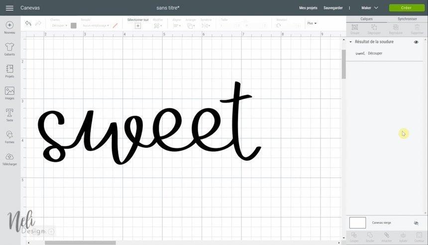 Aperçu du Cricut Design Space en utilisant la fonction souder, les lettres du mot sweet sont soudées