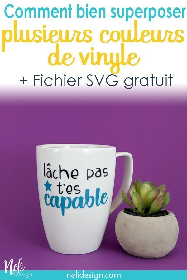 Image Pinterest indiquant Comment bien superposer plusieurs couleurs de vinyle + fichier SVG gratuit