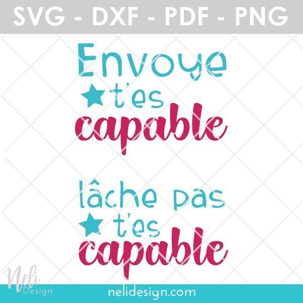 image de deux citations en français indiquant Envoye t'es capable, lâche pas t'es capable
