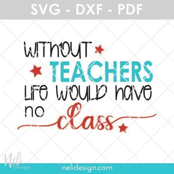 Without teachers, life would have no class