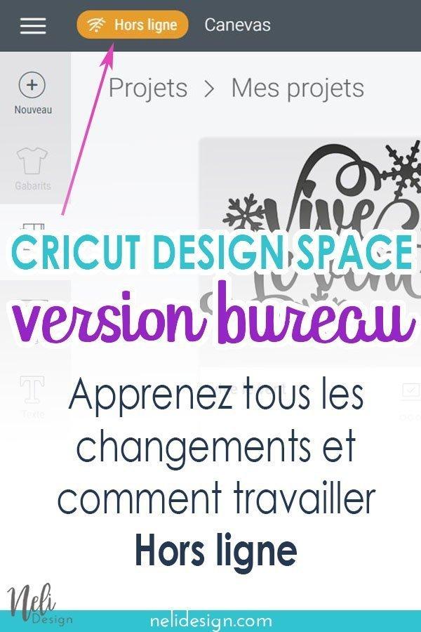 """Image de Design Space indiquand """"Cricut Design space version bureau - Apprenez tous les changements et comment travailler Hors ligne"""""""
