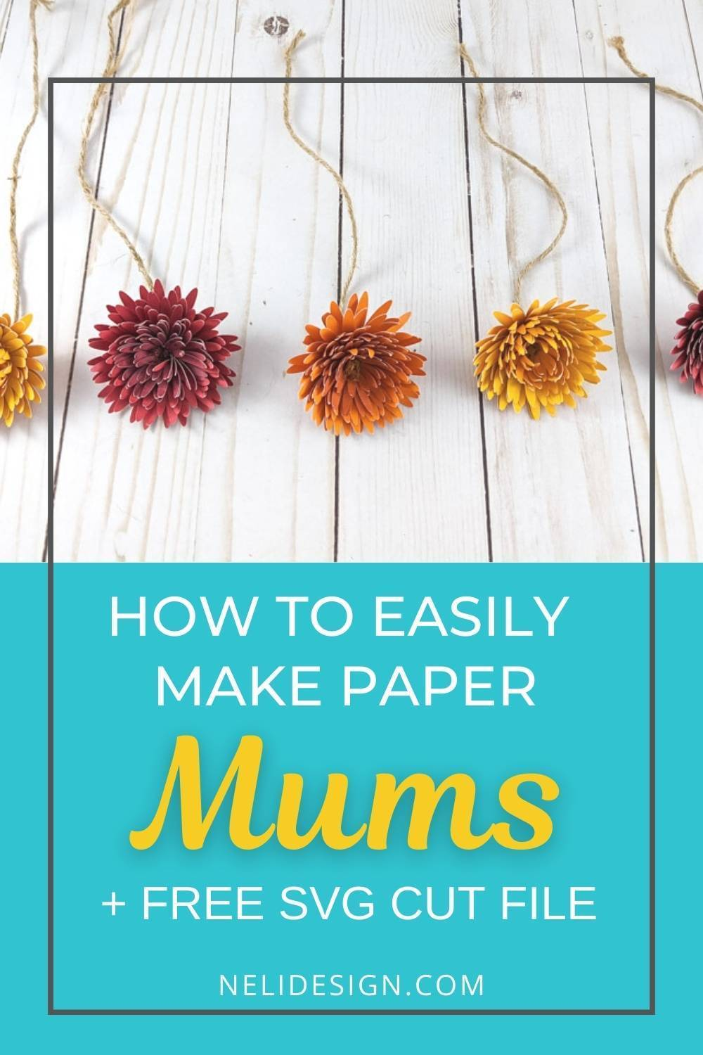 Pinterest image written How to easily make paper Mums + free svg cut file