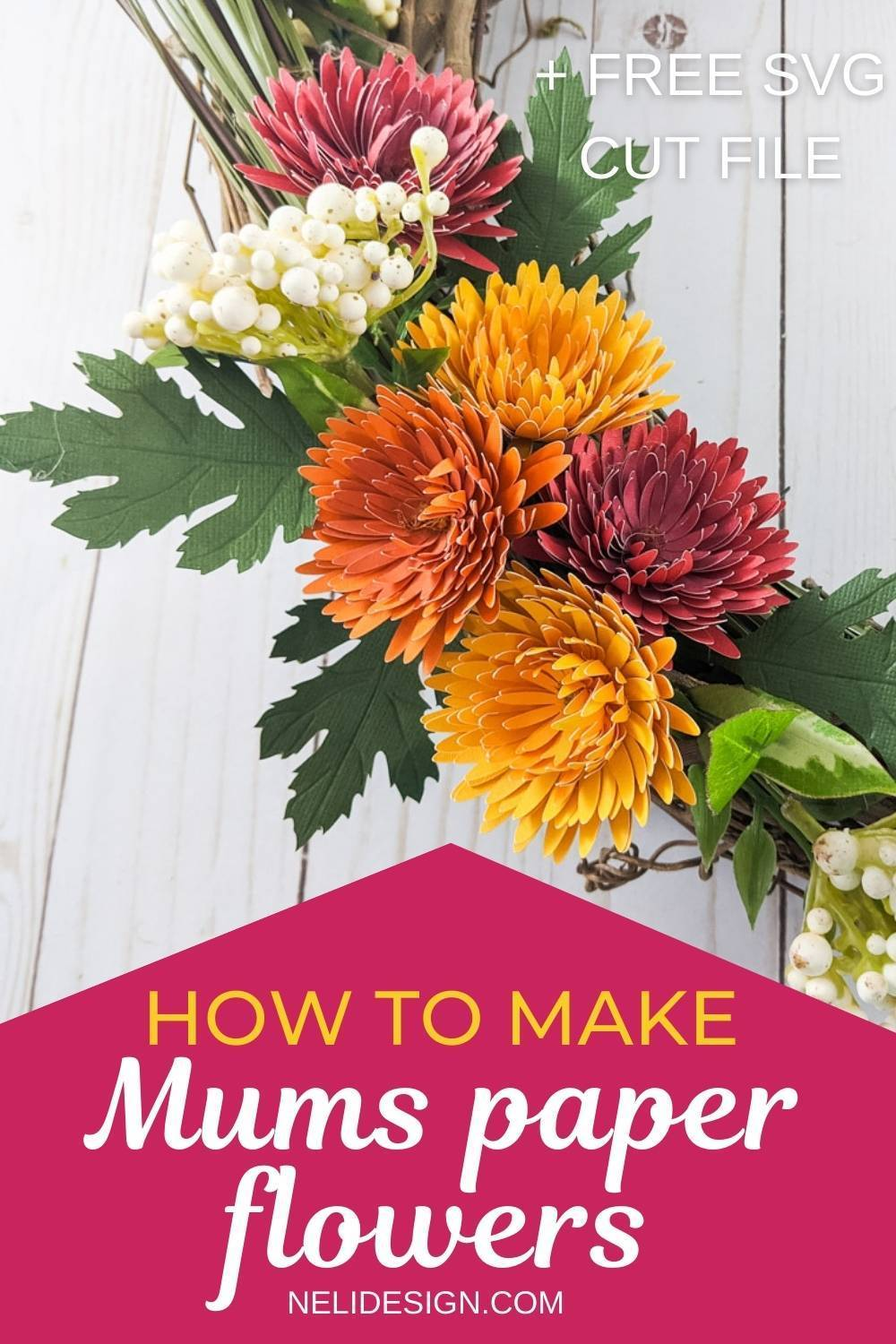 Pinterest image written How to make Mums paper flowers + free SVG cut file