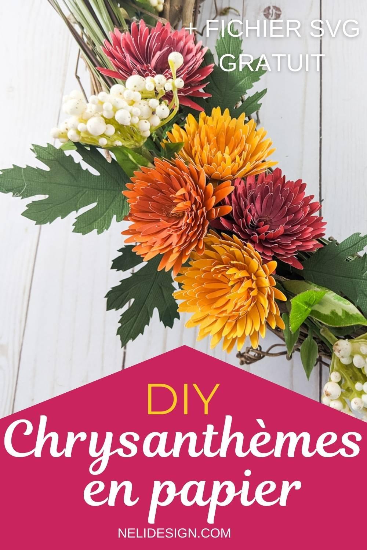 Image Pinterest écrit Comment faire des fleurs Chrysanthèmes de papier + fichier de découpe SVG gratuit
