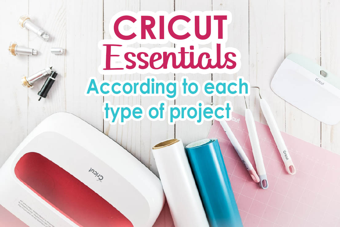 Cricut essentials for each type of project