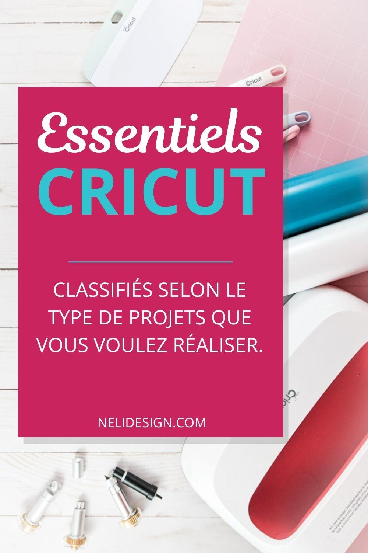 Essentiels Cricut classifiés selon le type de projets que vous voulez réaliser.