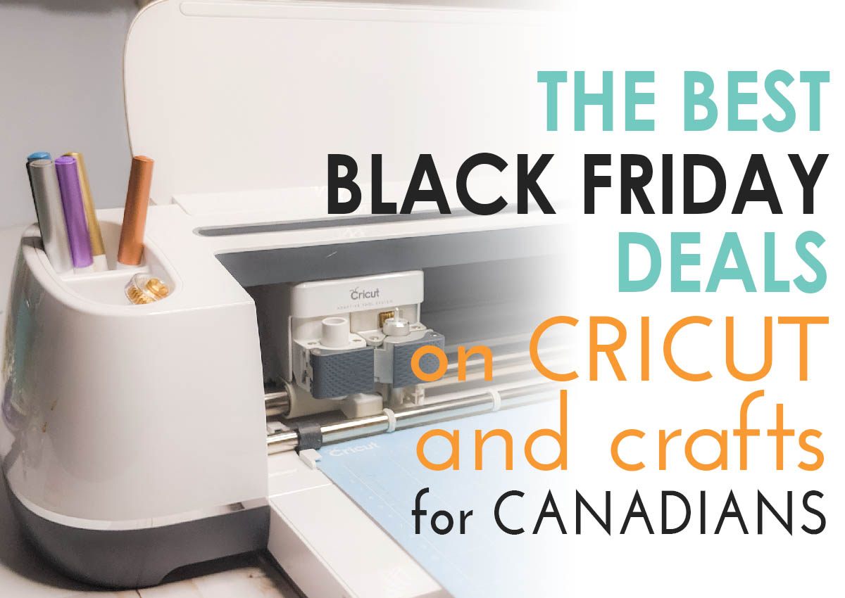 The best black friday deals on Cricut and craft products for Canadians