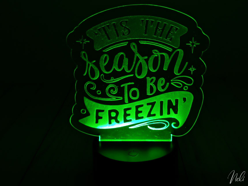Engraved craft plastic for led light written It's the season to be freesin