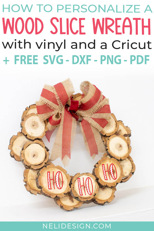 How to personalize a wood slice wreath with vinyl and a Cricut + Free SVG, DXF, PNG, PDF
